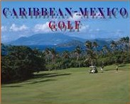 Caribbean and Mexico Golf Packages!