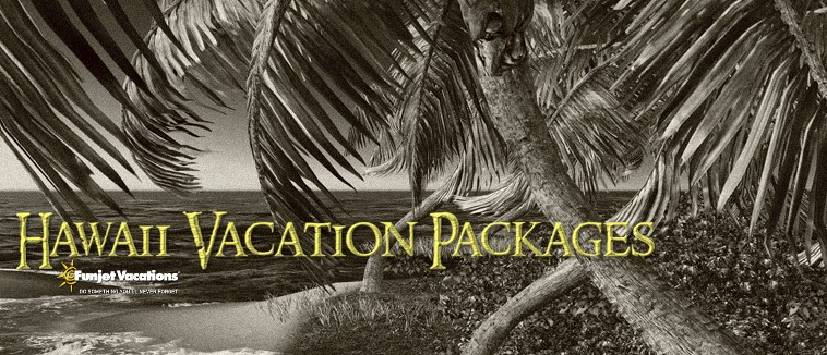 Hawaii Packages and Vacations!